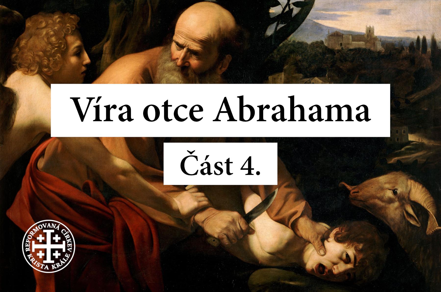 Kdybyste byli Abrahamovy děti, činili byste Abrahamovy skutky